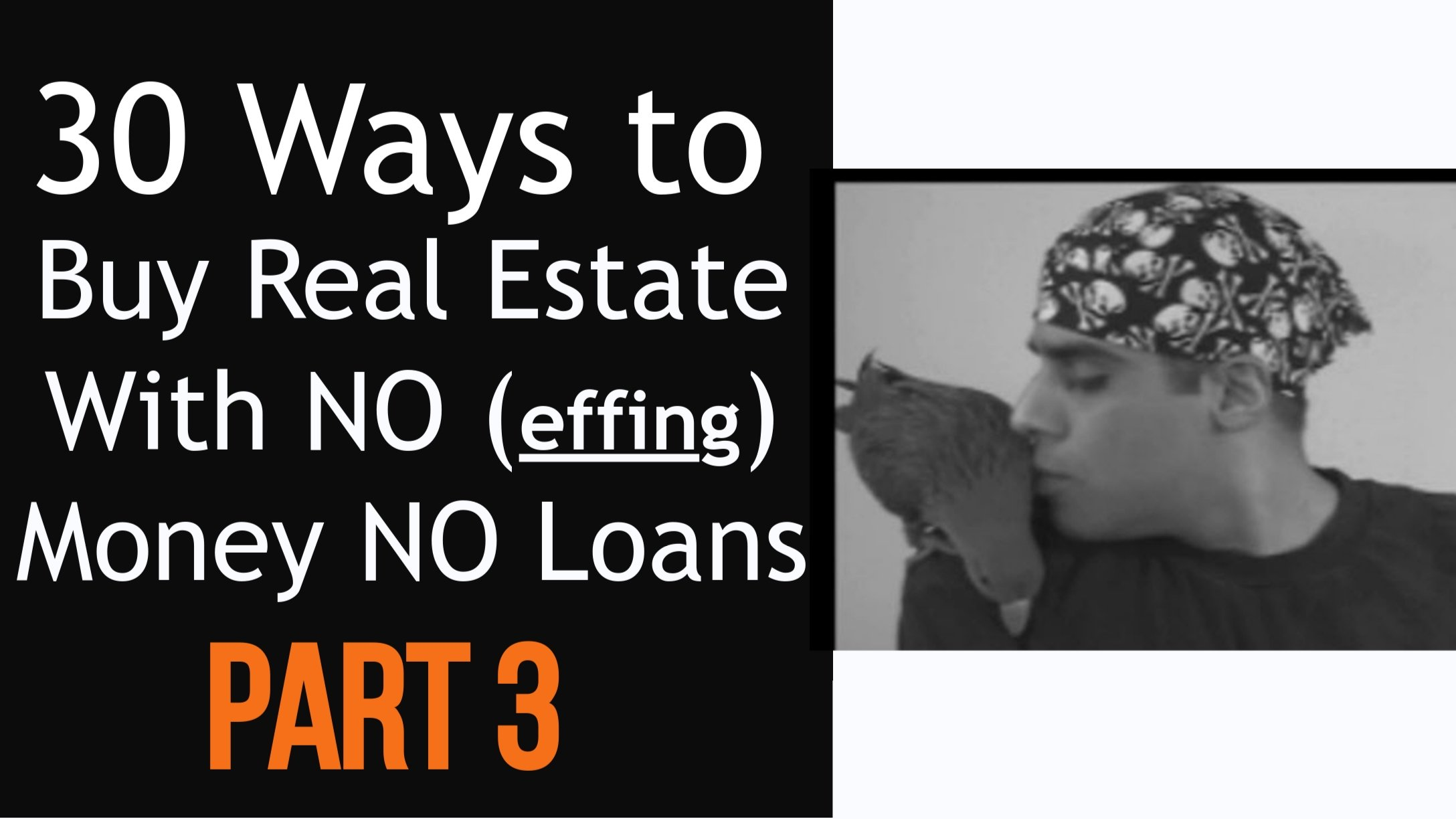 30 Ways to Buy Real Estate Zero Down – Part Three (Video)