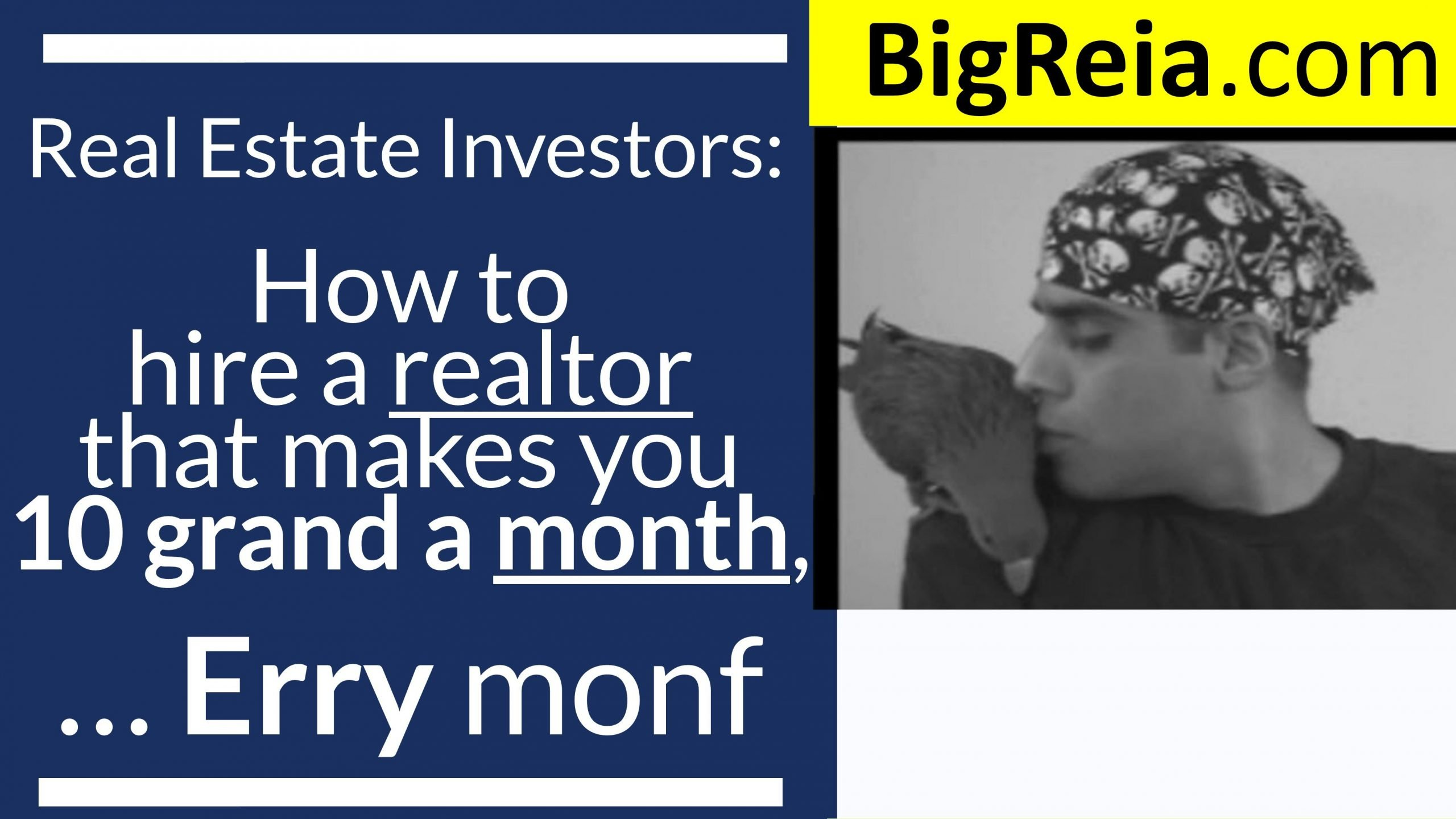 Real estate investors: How to hire a realtor that makes you $10,000 a month, zero down with no loans.