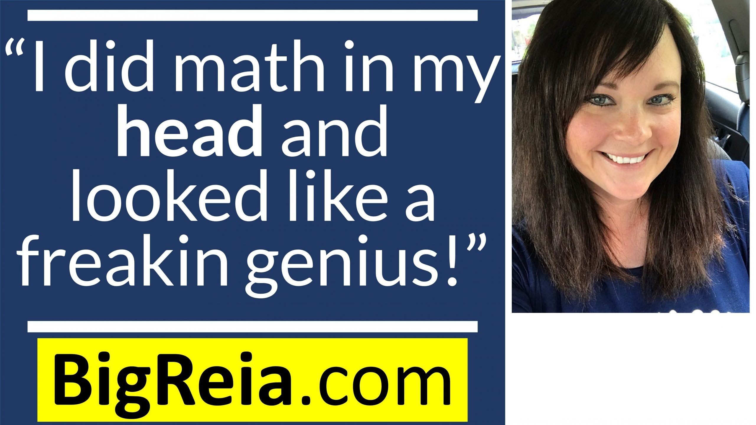 """I can't believe I did math in my head and looked like a genius THANK YOU!"" Math class success story"