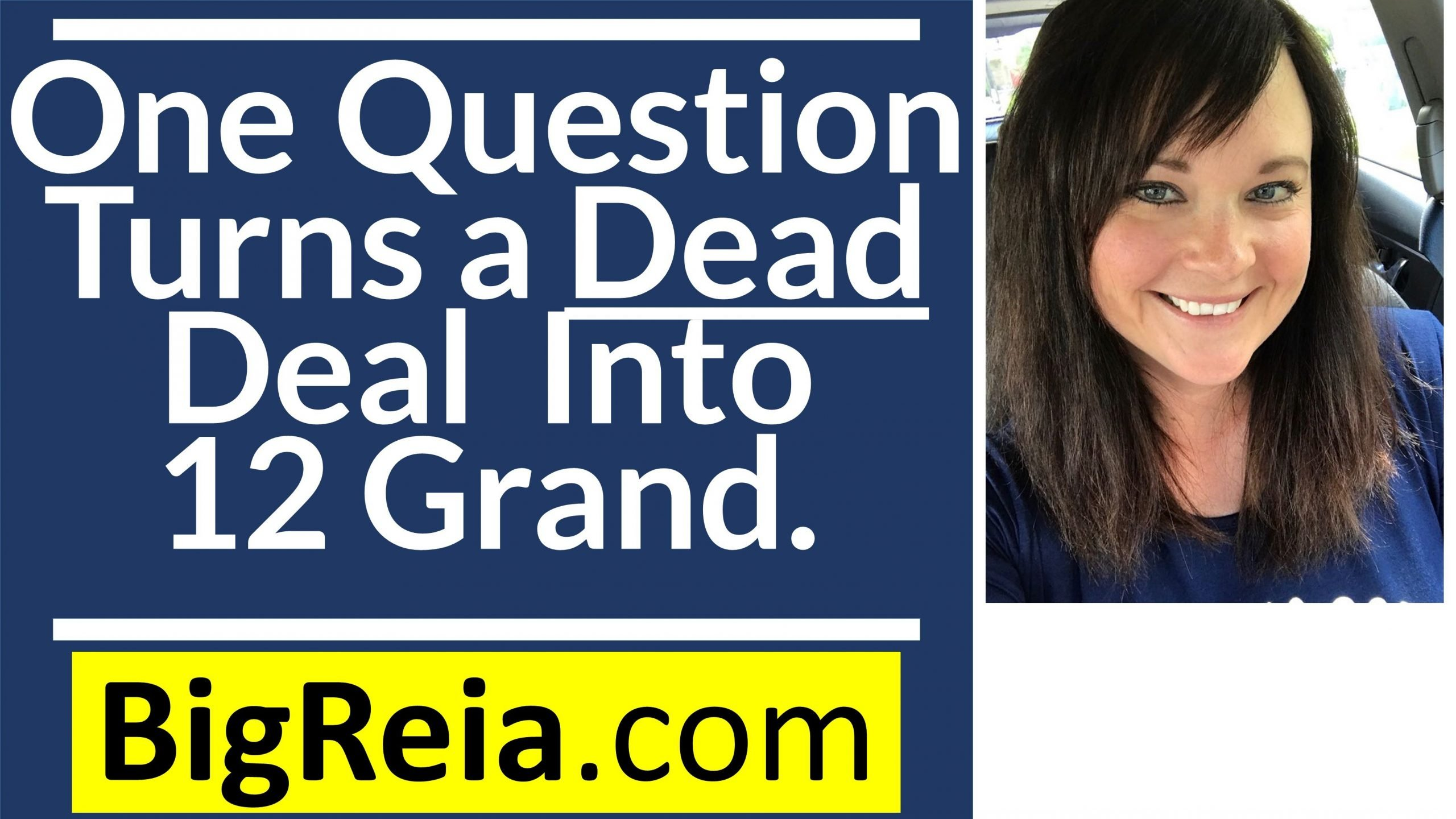 "How to turn a ""dead"" deal into 12k by asking one simple question, don't look for deals CREATE them."