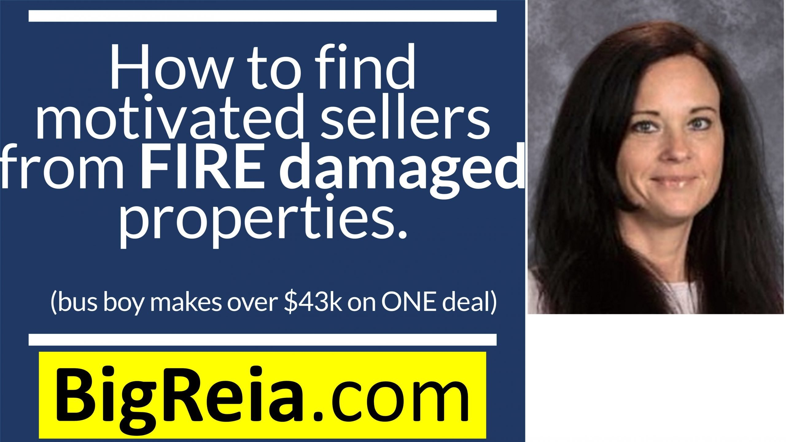 How to find motivated sellers from fire damaged properties, busboy makes over 47 grand on ONE deal.