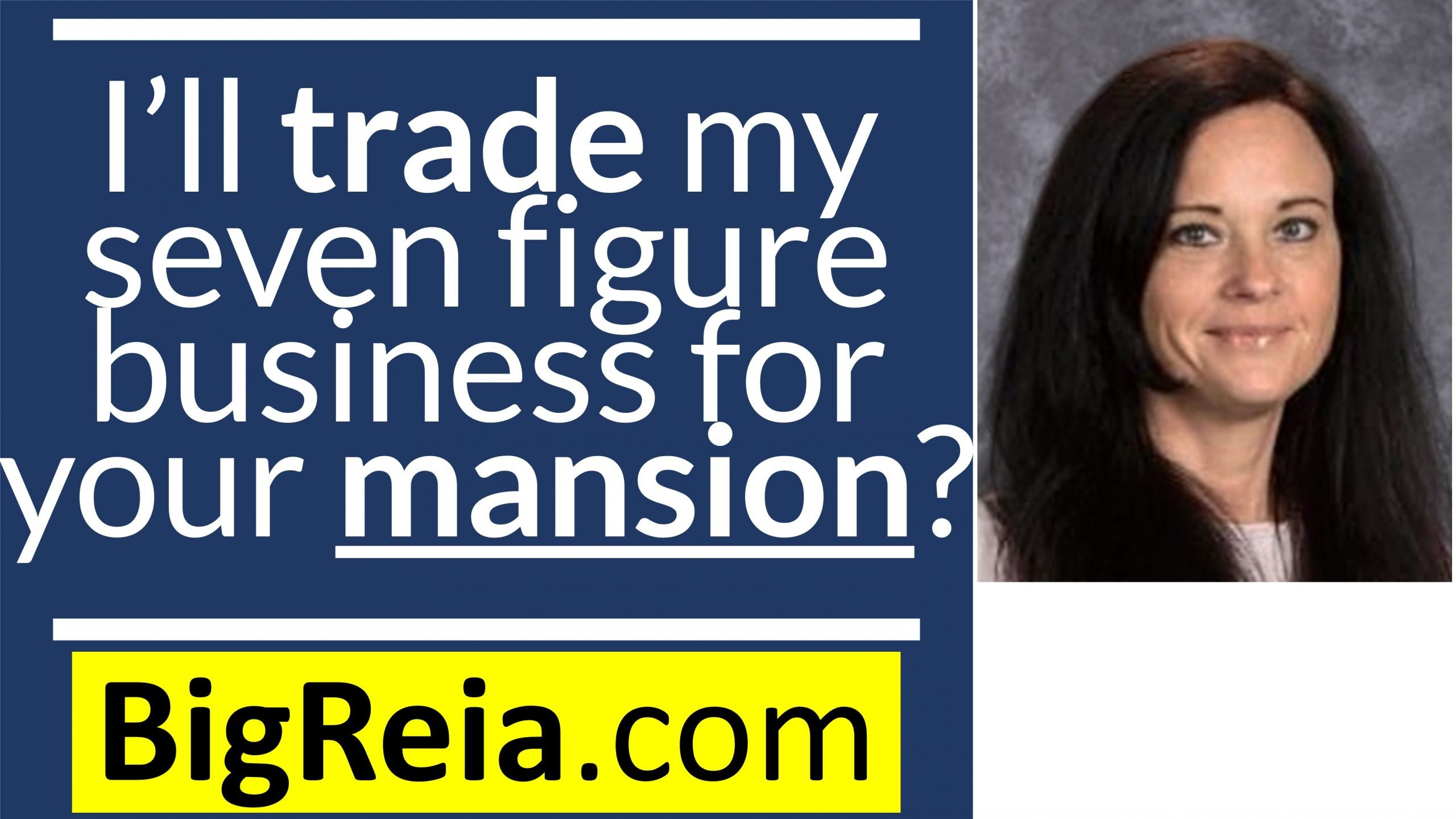 """I'll trade my business for your house."" How to trade a few signs for a mansion, explained."