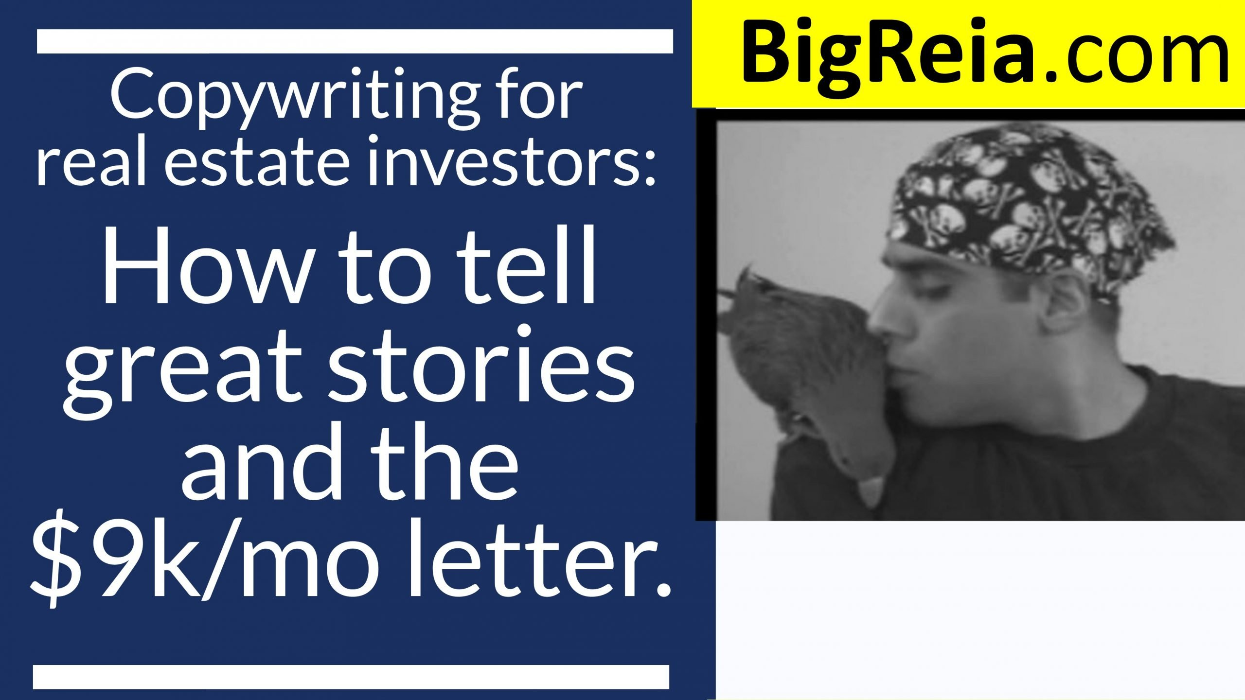 This one letter makes me $9k (NINE GRAND) a month, copywriting for real estate investors and how to tell great stories..