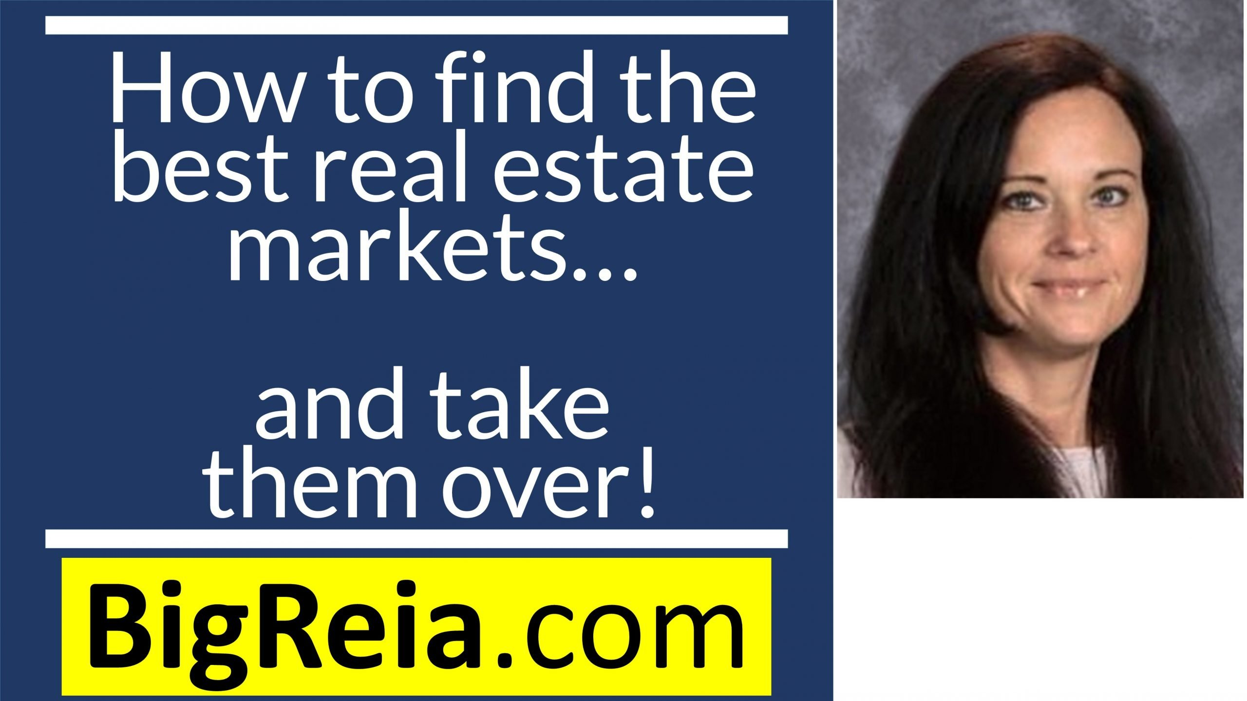 How do you find the best real estate markets and take them over.