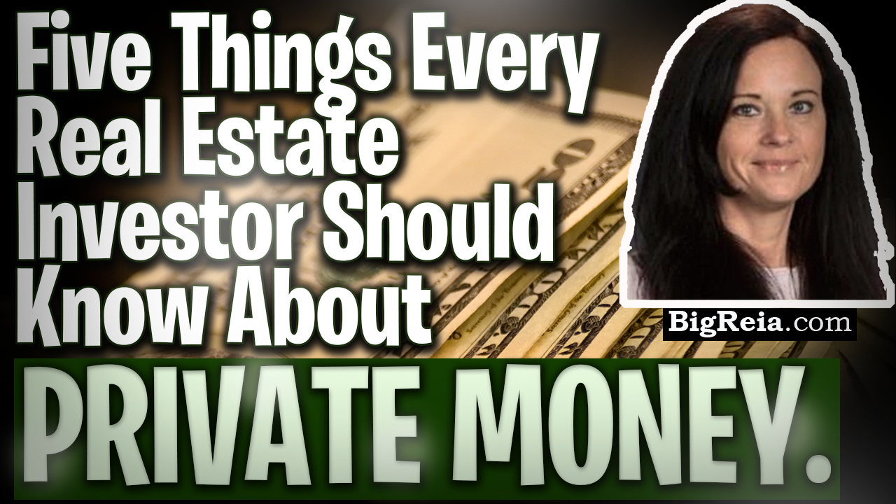 Private money explained: five things every real estate investor needs to know about private money.