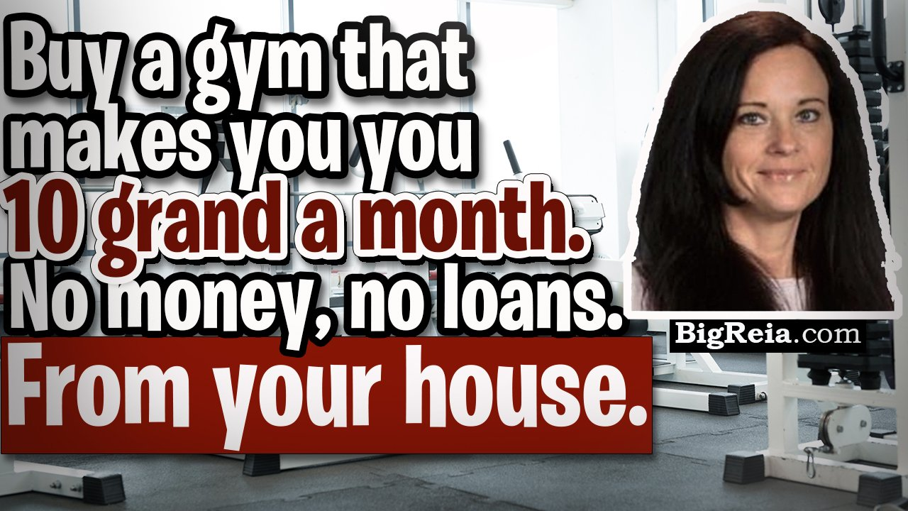 How to buy a gym that makes you 5-10k/mo with no money or loans and without leaving your house. WTF!