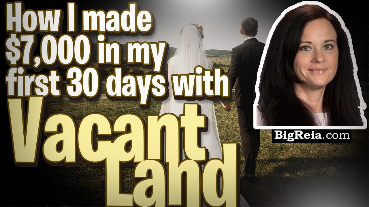 """How I made $7,000 in my first 30 days with vacant land!"" Another vacant land success story."