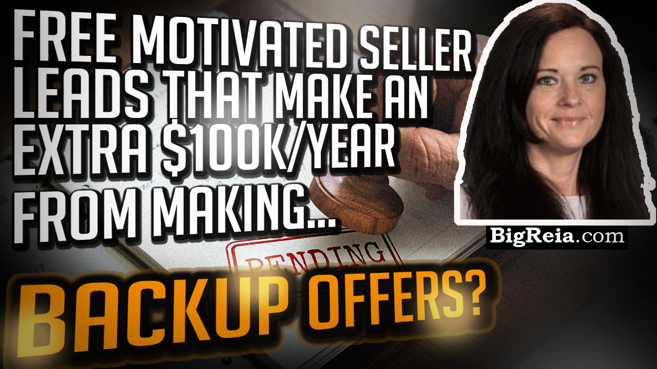 Use backup offers to get motivated seller leads for free and make an extra $100,000 a year? Word.