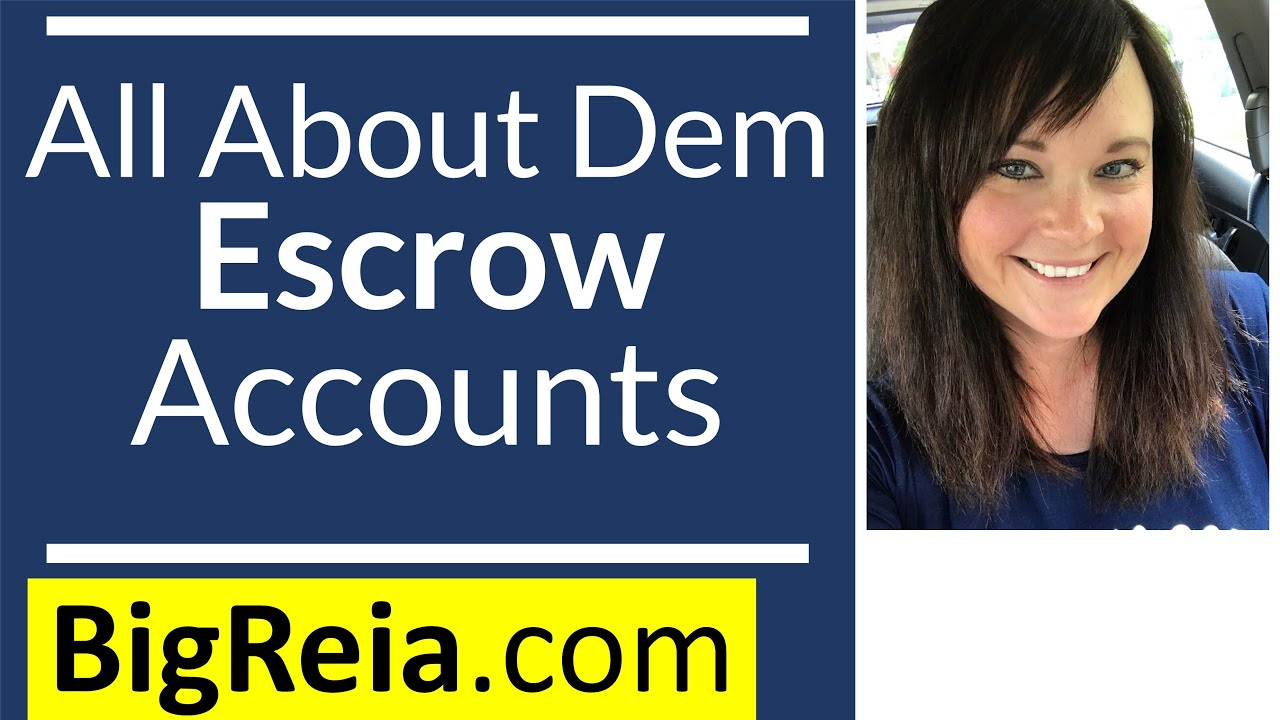 What is an escrow account, how can I open one and when/why I should create an escrow account.