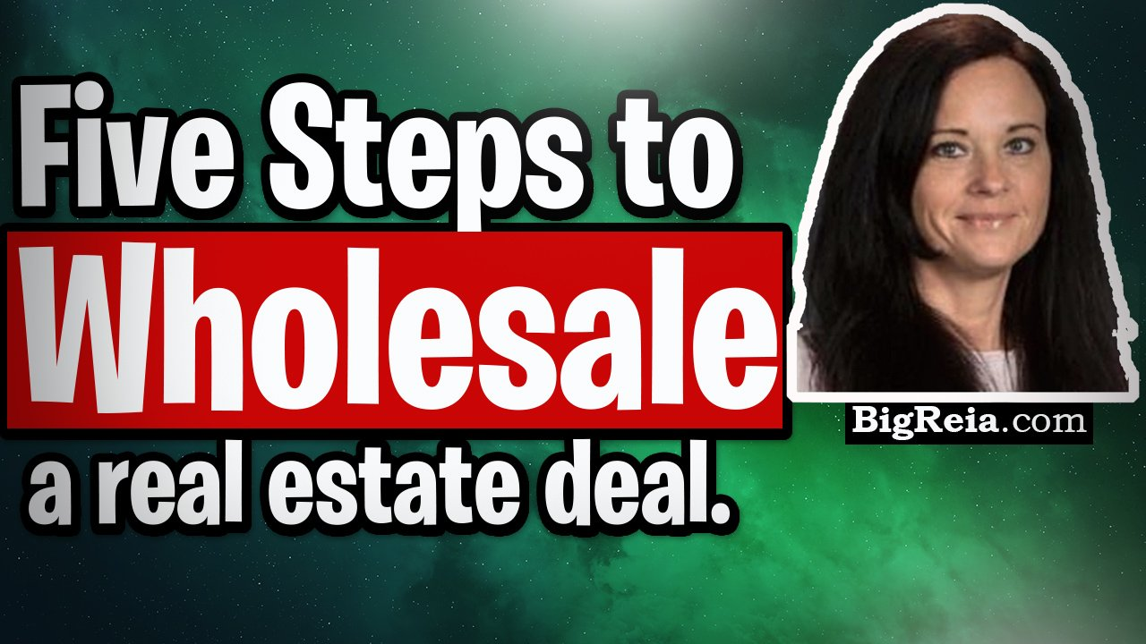 Five steps to wholesale a real estate deal, how do you assign a deal?  Real estate wholesaling 101.