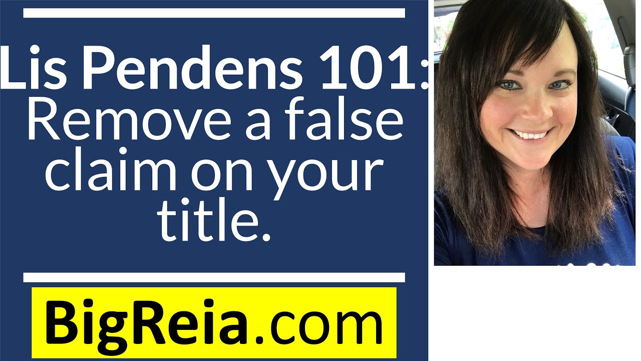 What is lis pendens and what does it mean to real estate investors and homeowners?  How can you remove false claims on your title?