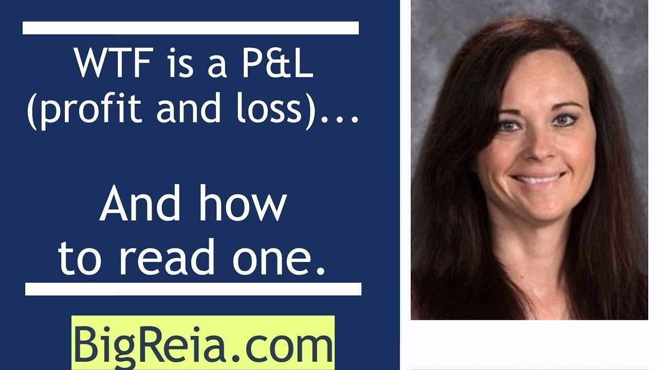 What is a P&L and how to read a profit and loss statement for rental property real estate investing.