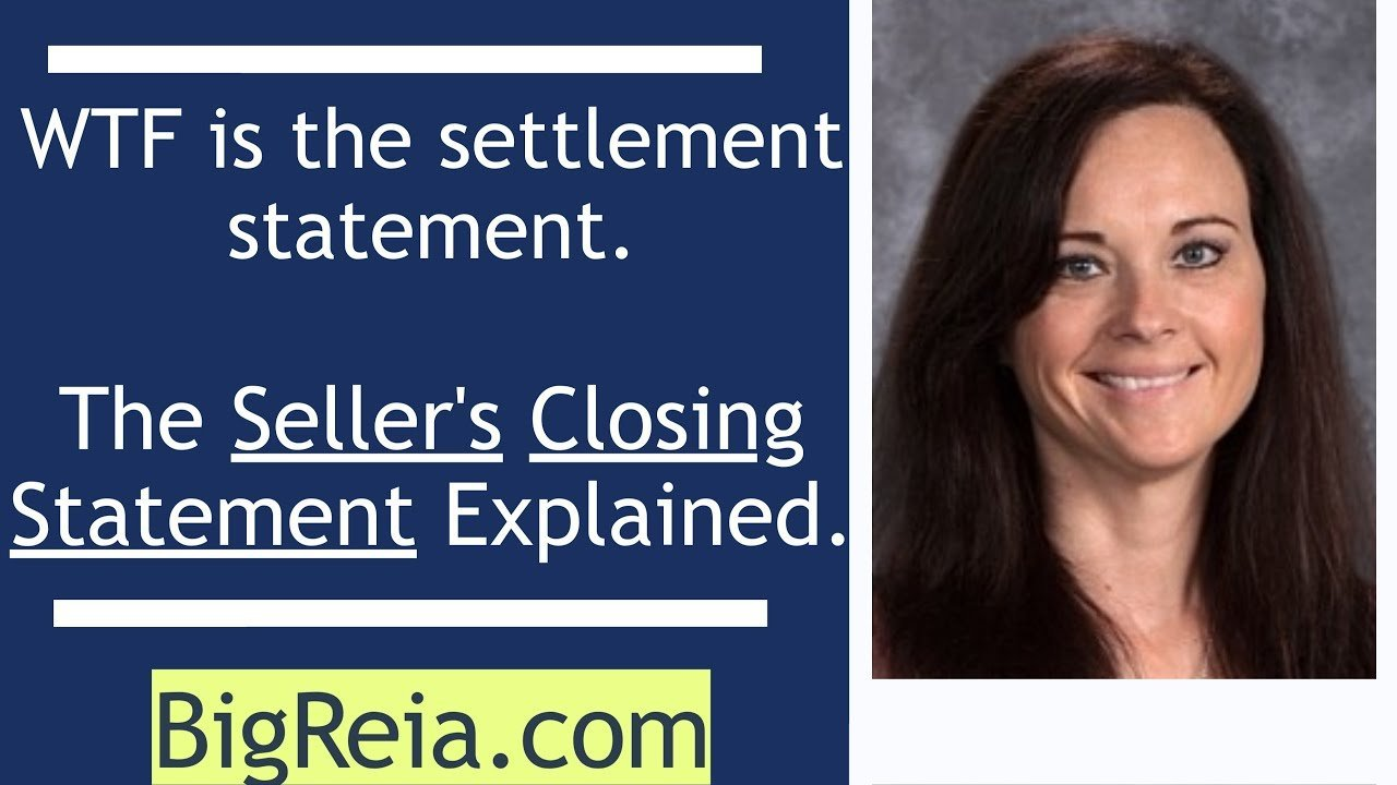 What is the settlement statement, or the seller's closing statement?