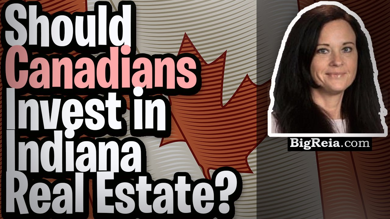 Should Canadians invest in Indiana real estate? Should I buy and hold real estate in Indy remotely?