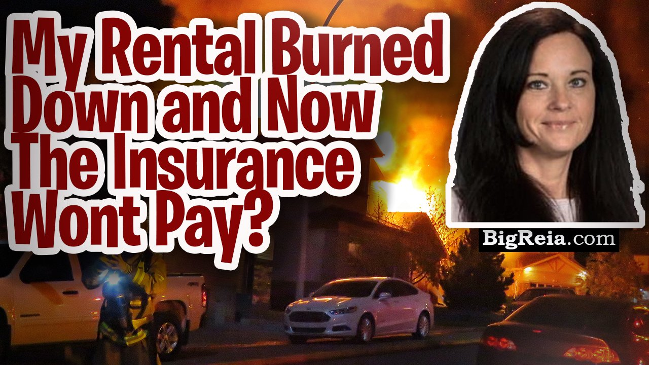 My rental burned down and now the insurance won't pay, what can I do?  7 steps to avoid this problem