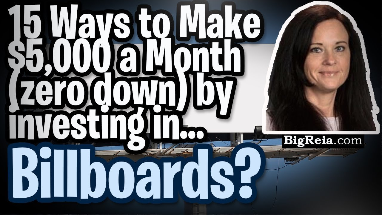 15 ways to make $5,000 a month with billboard investing, zero down, no loans and get free billboard space?