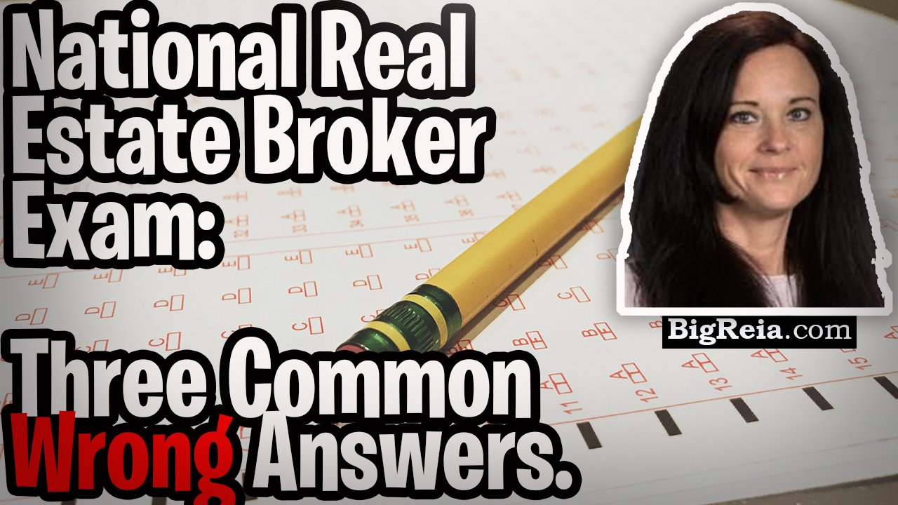 National real estate broker exam: here are the three of the most commonly missed questions and WHY.
