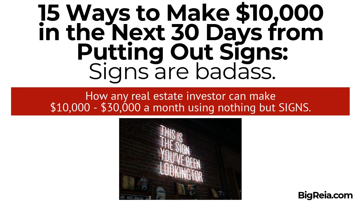 19 ways to use signs to make 10k a month.