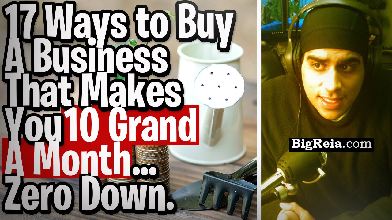 17 ways to buy a business that makes you 10k/month, all zero down and with no loans – buy businesses and companies SMART.