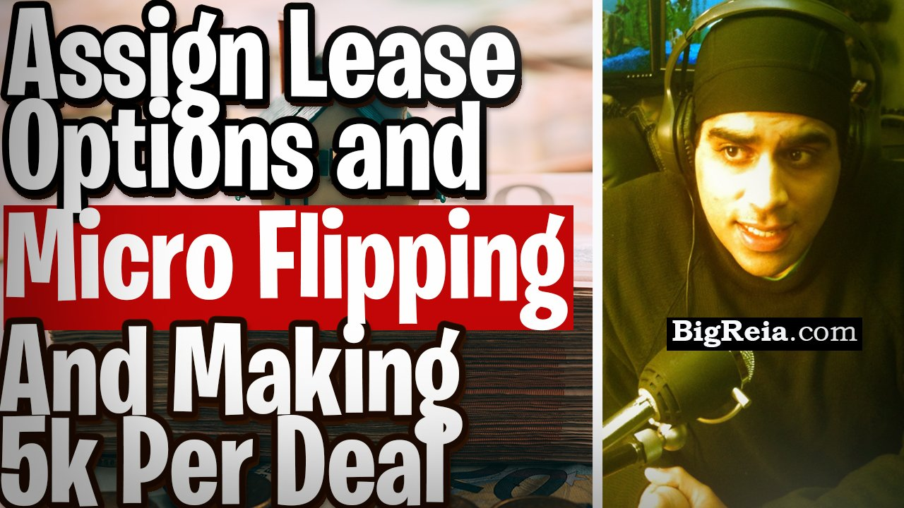 How to assign lease options, micro flip and speed wholesale rent to buy deals, 3-5k each, questions.