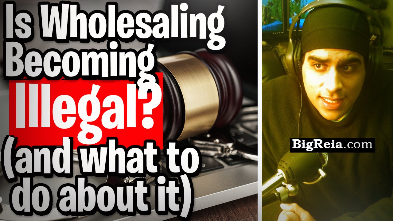 Is wholesaling becoming illegal? How to survive the legal storm and WIN as wholesalers get wiped out