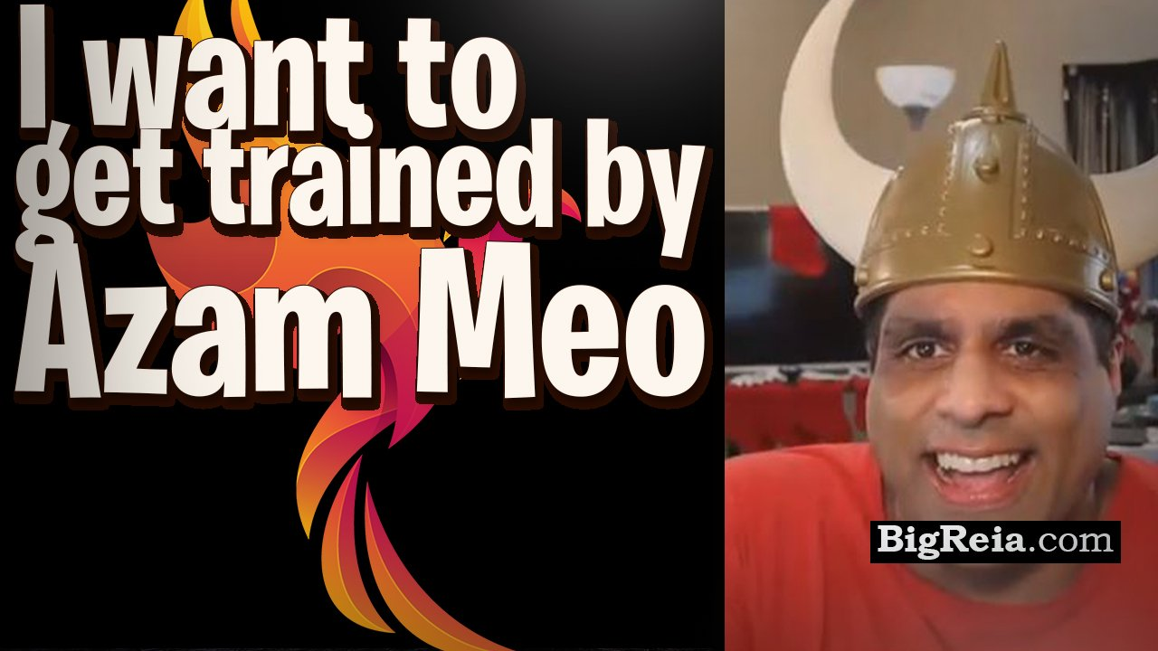I want to get trained by Azam Meo, what do I need to do? Real estate investor training by Azam.