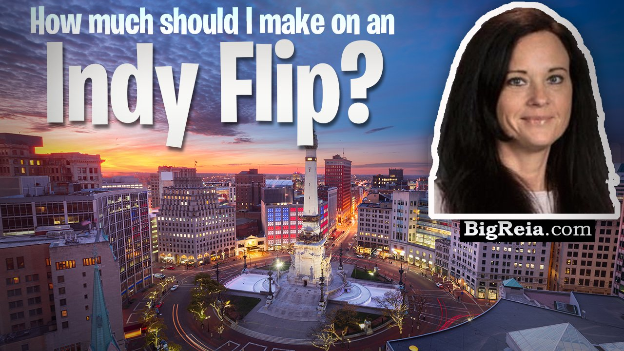 How much money should I make on an Indy real estate flip? How much should you pay/make in Indy?