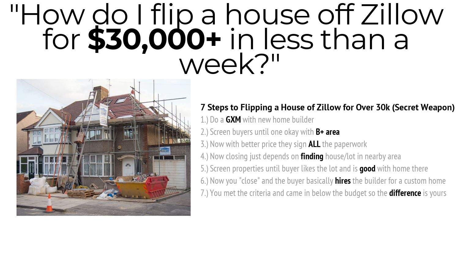 7 Steps to Flipping Houses off Zillow for 30k in under 30 days