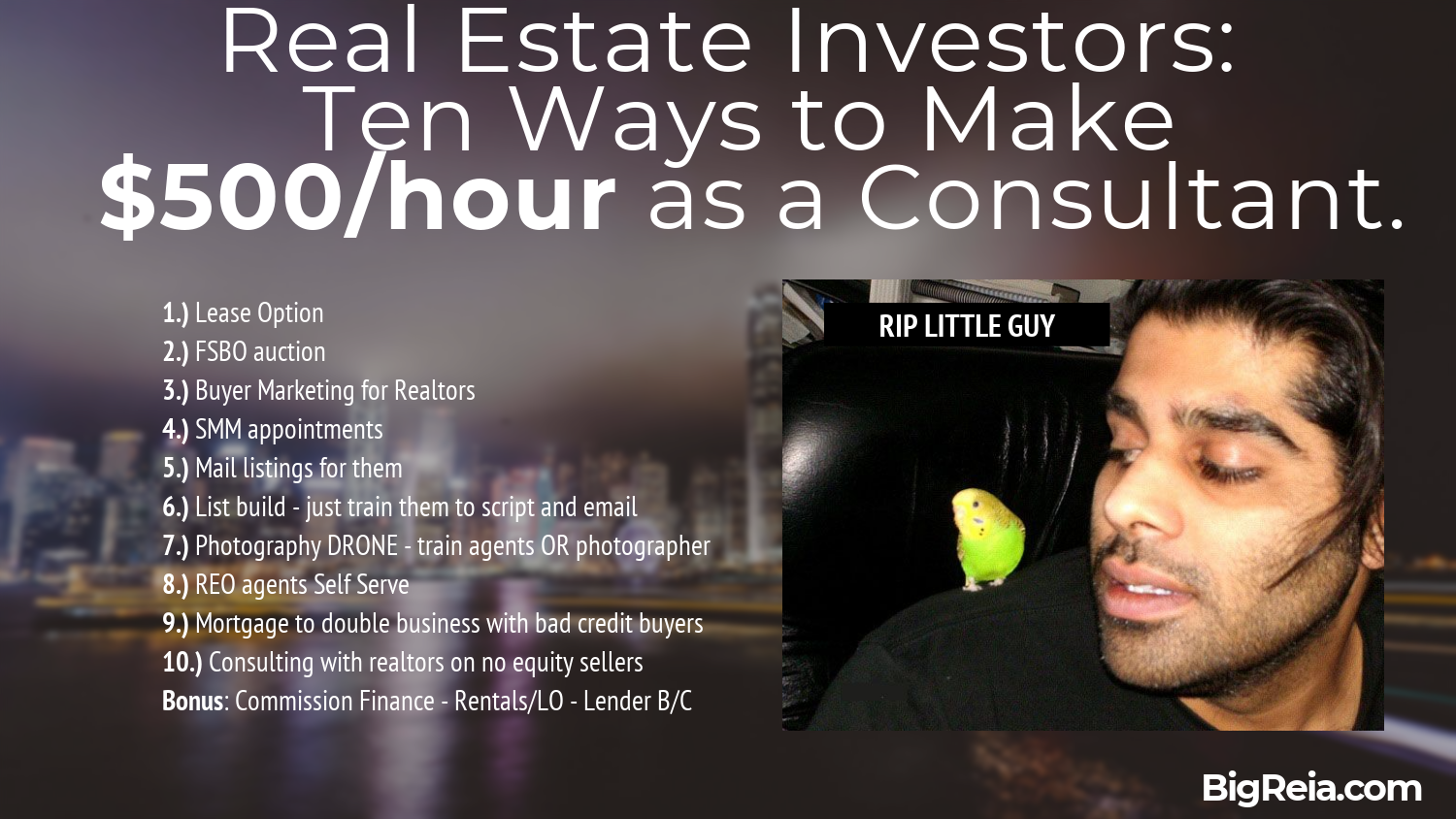 Become a 500 an hour real estate consultant.