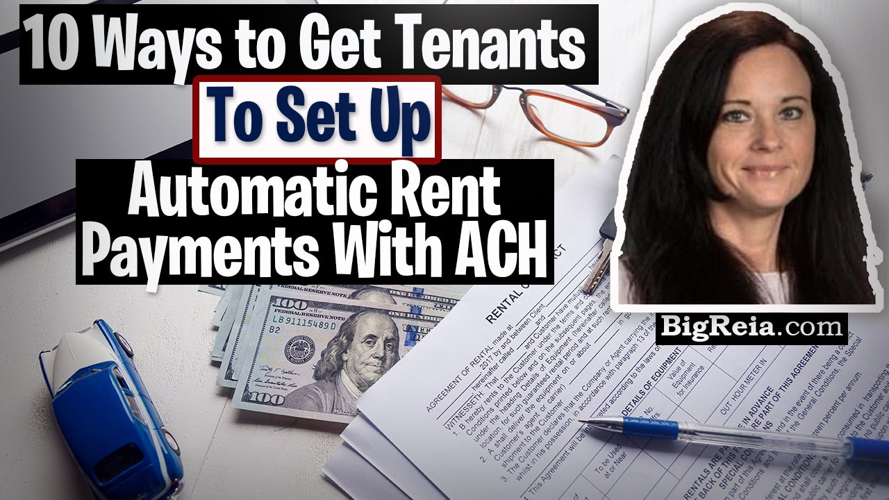 10 ways to get your tenants to set up ACH payments for automatic rent payments to you every month.