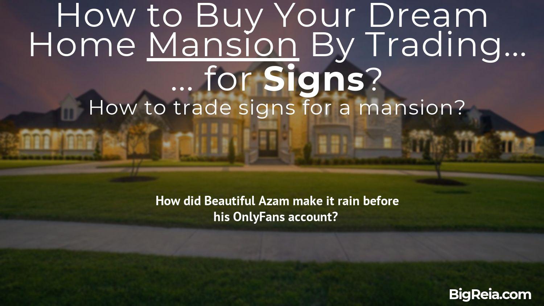 Trade signs for mansions - BigReia.com