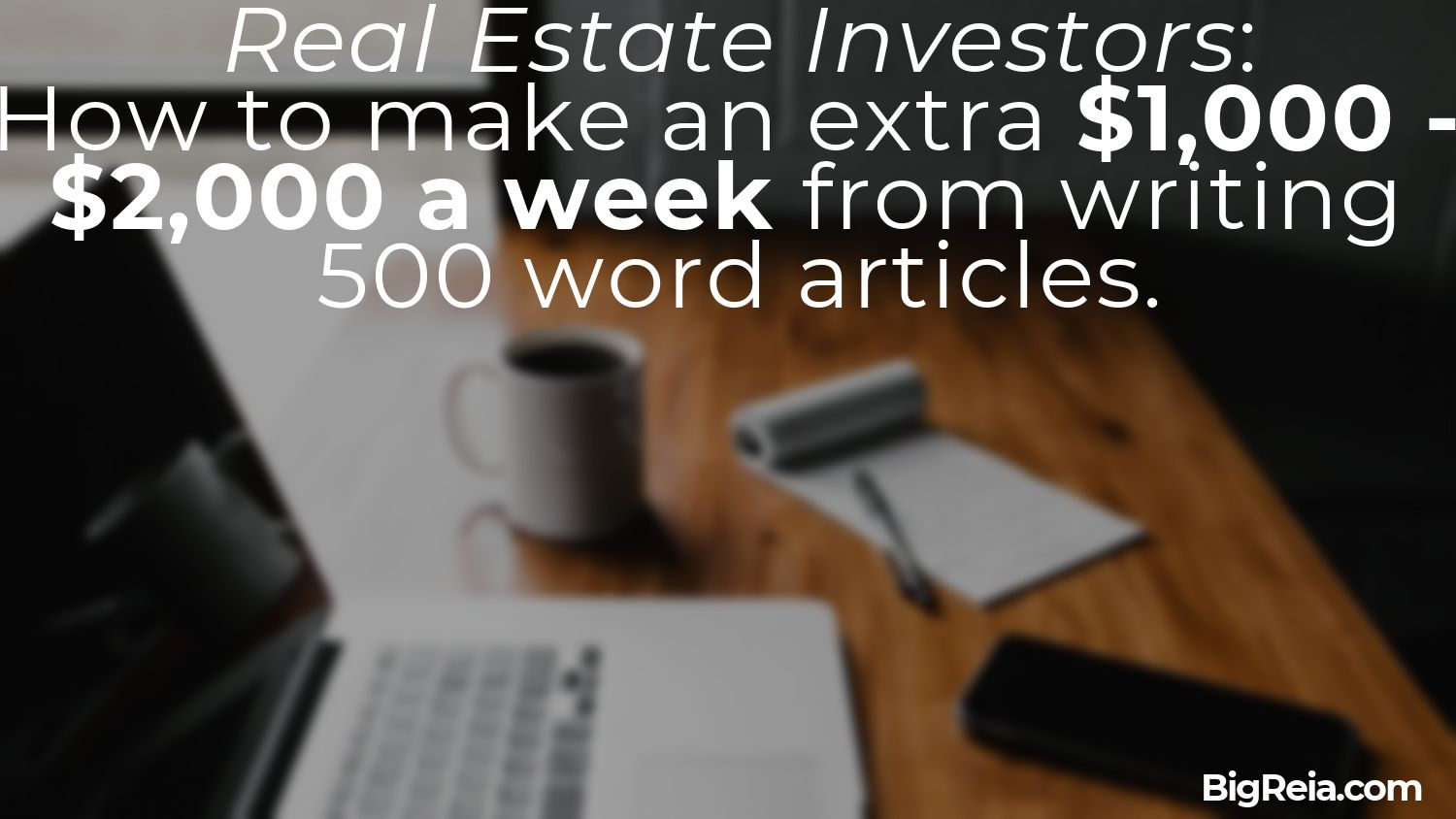 Copywriting for real estate investors 500 word articles for 2k a week