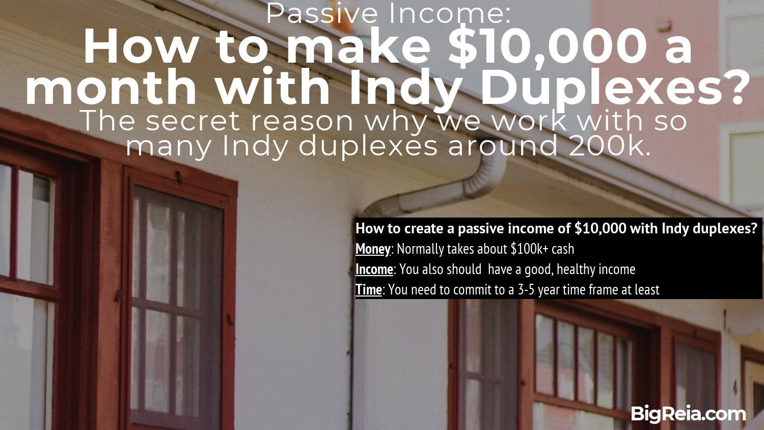 Indy duplexes and passive income