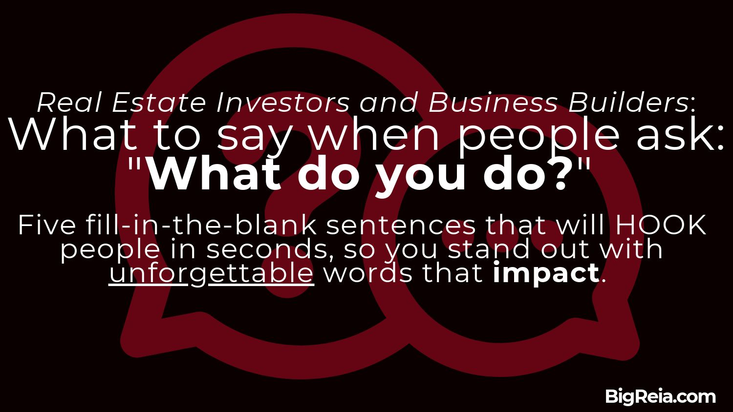 Answer people when they ask what you do - BigReia.com
