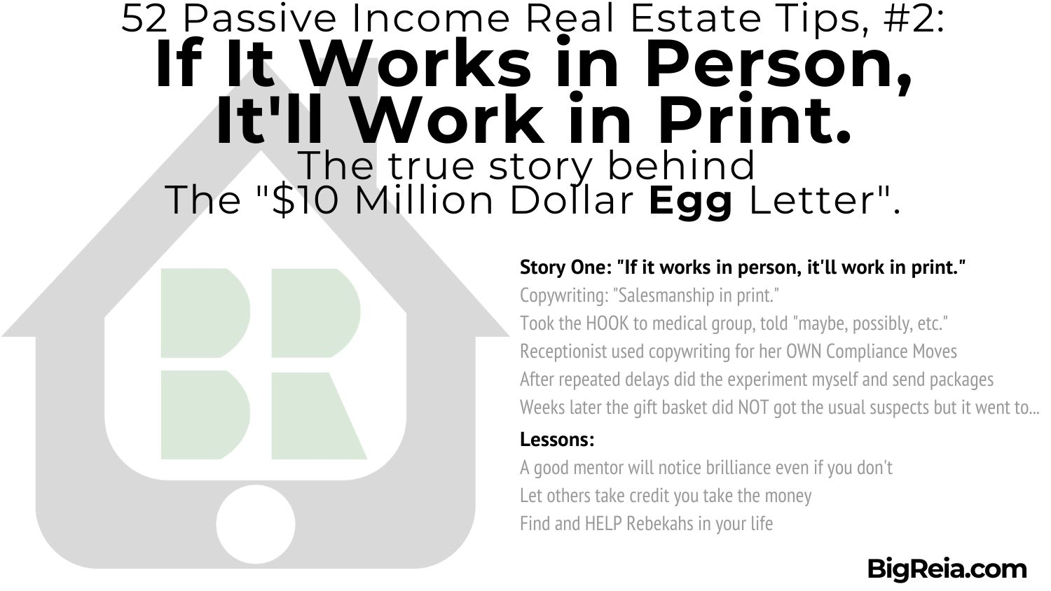 Story one if it works in person it'll work in print - copywriting for real estate investors - BigReia.com