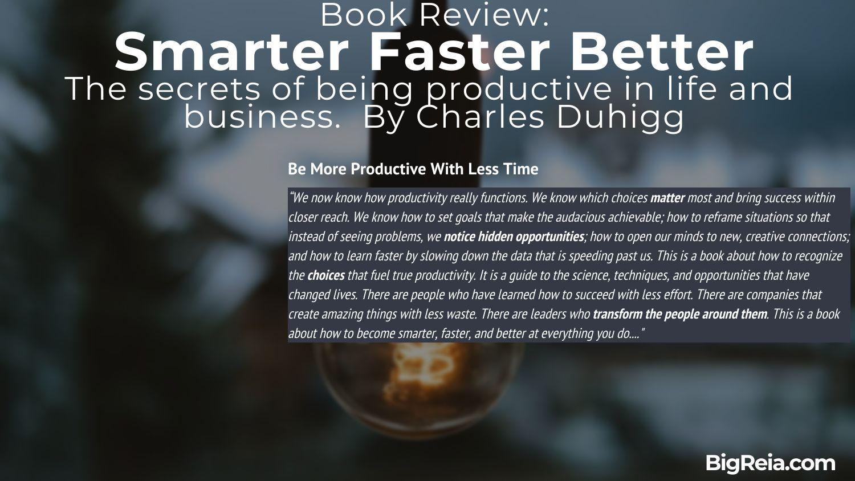Intro to BigReia.com book review of Smarter Faster Better